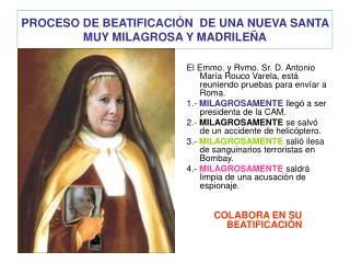 PROCESO DE BEATIFICACIÓN  DE UNA NUEVA SANTA MUY MILAGROSA Y MADRILEÑA