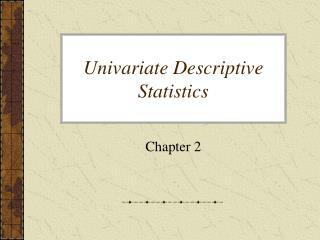Univariate Descriptive Statistics