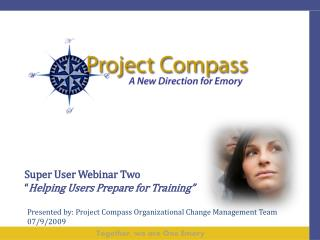 Super User Webinar Two  Helping Users Prepare for Training