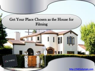 Get Your Place Chosen as the House for Filming