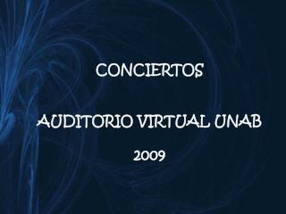 CONCIERTOS AUDITORIO VIRTUAL UNAB 2009