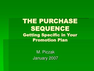 THE PURCHASE SEQUENCE  Getting Specific in Your Promotion Plan