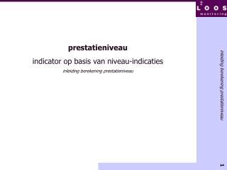 prestatieniveau indicator op basis van niveau-indicaties inleiding berekening prestatieniveau