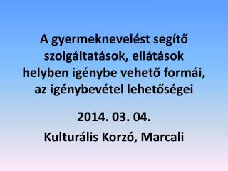 2014. 03. 04. Kulturális Korzó, Marcali