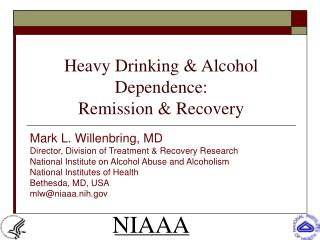 Heavy Drinking & Alcohol Dependence:  Remission & Recovery
