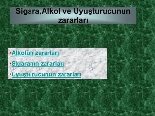 Sigara,Alkol ve Uyuşturucunun zararları