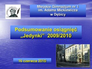 Miejskie Gimnazjum nr 1 im. Adama Mickiewicza w D?bicy
