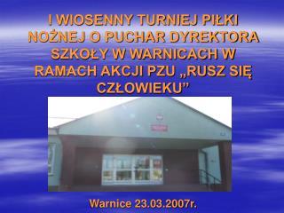 Warnice 23.03.2007r.