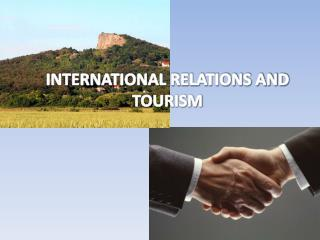 INTERNATIONAL RELATIONS AND TOURISM