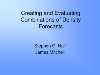 Creating and Evaluating Combinations of Density Forecasts
