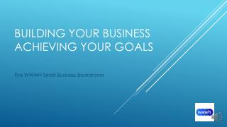 Building your business Achieving your goals