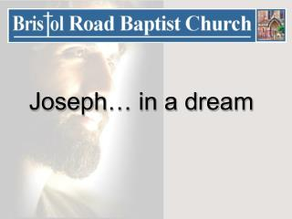 Joseph… in a dream