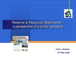 Reserve & Resource Statements –  a perspective of a junior company