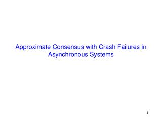 Approximate Consensus with Crash Failures in Asynchronous Systems