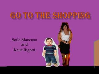 Go  to  the  shopping