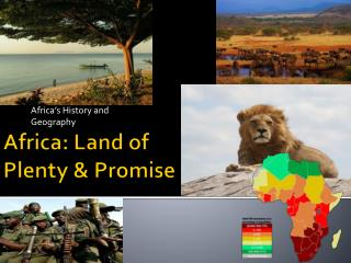Africa: Land  of  Plenty &  Promise