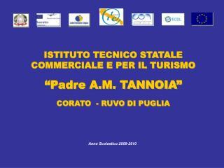 """ISTITUTO TECNICO STATALE COMMERCIALE E PER IL TURISMO """"Padre A.M. TANNOIA"""""""