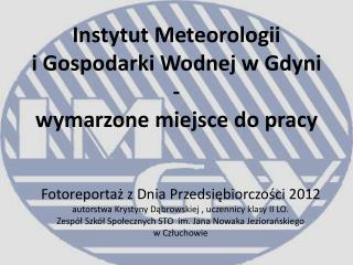 Instytut Meteorologii  i Gospodarki Wodnej w Gdyni - wymarzone miejsce do pracy