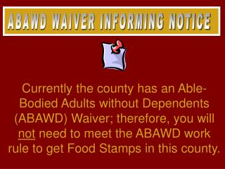 ABAWD WAIVER INFORMING NOTICE