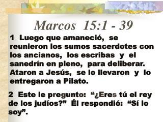 Marcos 15:1  -  39