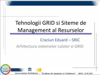 Tehnologii GRID si Siteme de Management al Resurselor
