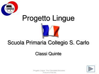 Progetto Lingue Scuola Primaria Collegio S. Carlo Classi Quinte