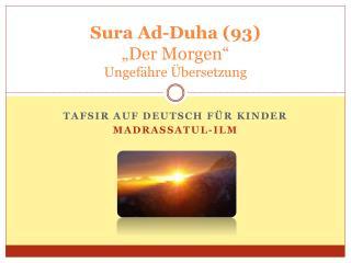 """Sura  Ad- Duha  (93) """"Der Morgen"""" Ungefähre Übersetzung"""