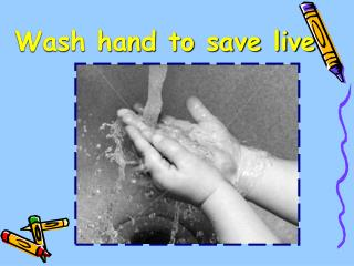 Wash hand to save live
