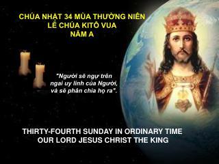 CHÚA NHẬT 34 MÙA THƯỜNG NIÊN LỄ CHÚA KITÔ VUA NĂM A