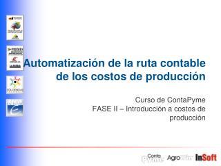 Automatizaci�n de la ruta contable de los costos de producci�n