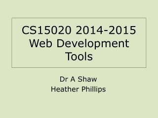 CS15020 2014-2015 Web Development Tools