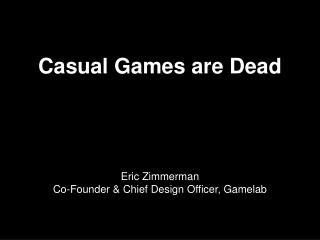 Casual Games are Dead