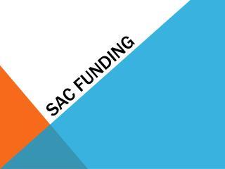 SAC Funding