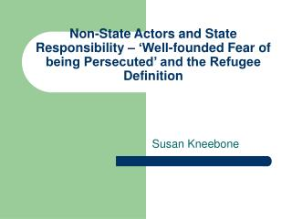 Non-State Actors and State Responsibility    Well-founded Fear of being Persecuted  and the Refugee Definition