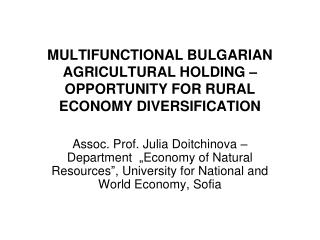 MULTIFUNCTIONAL BULGARIAN AGRICULTURAL HOLDING – OPPORTUNITY FOR RURAL ECONOMY DIVERSIFICATION