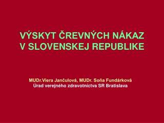 VÝSKYT ČREVNÝCH NÁKAZ V SLOVENSKEJ REPUBLIKE