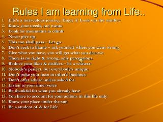 Rules I am learning from Life..