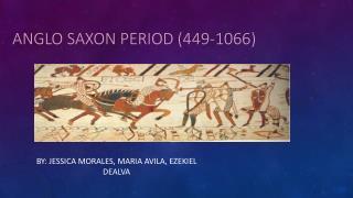 Anglo Saxon Period (449-1066)