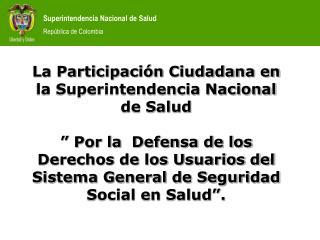 La Participaci n Ciudadana en la Superintendencia Nacional de Salud    Por la  Defensa de los Derechos de los Usuarios d