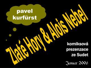 Zlaté Hory & Alois Nebel