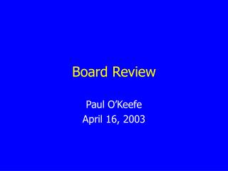 Board Review