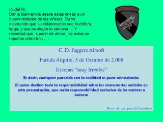 "C. D. Jaggers Airsoft Partida Alquife, 5 de Octubre de 2.008 Escenas ""muy Irreales"""