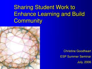 Sharing Student Work to Enhance Learning and Build Community