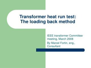 Transformer heat run test:  The loading back method