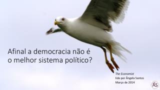 Afinal a democracia não é o melhor sistema político?