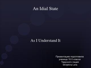 An Idial State