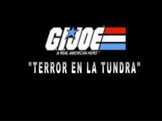 """""""TERROR EN LA TUNDRA"""""""