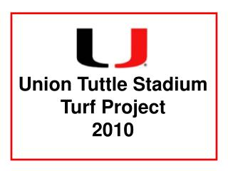 Union Tuttle Stadium Turf Project 2010