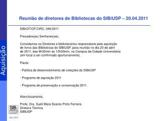 Reunião de diretores de Bibliotecas do SIBiUSP – 20.04.2011