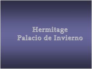 Hermitage Palacio de Invierno